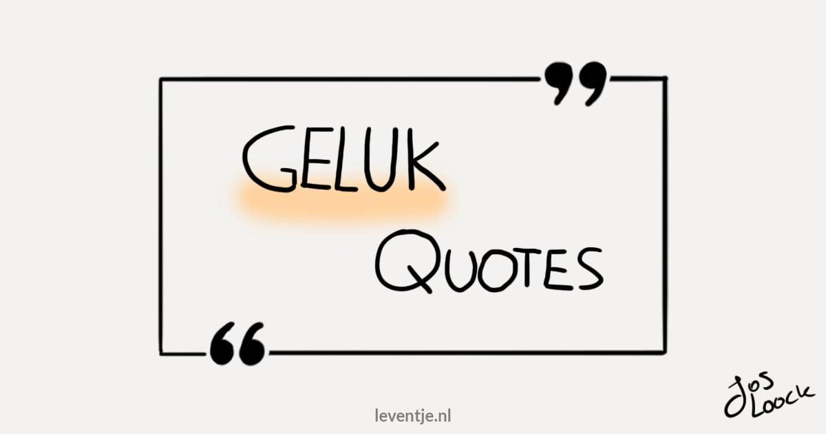 Geluk Quotes - Quotes over Geluk